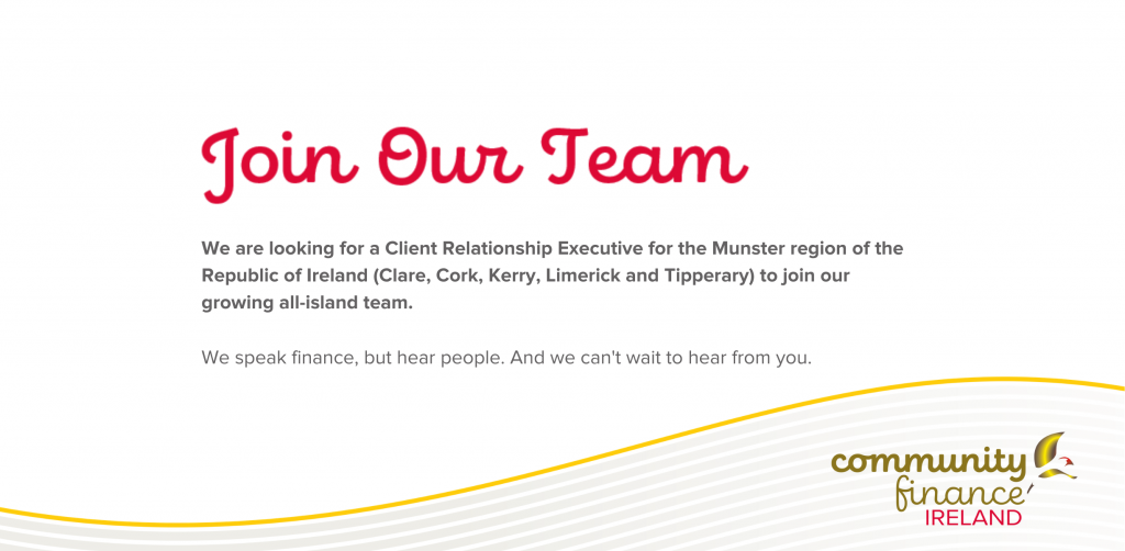 Community Finance Ireland Seeks     Client Relationship Executive (Munster Region)